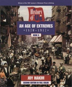 A History of US: Book 8: An Age of Extremes 1880-1917 (History of Us)