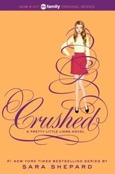 Crushed - Book #13 of the Pretty Little Liars