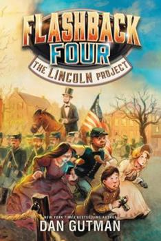 The Lincoln Project - Book #1 of the Flashback Four
