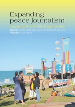 Paperback Expanding peace journalism: comparative and critical approaches Book