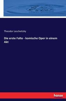 Paperback Die erste Falte - komische Oper in einem Akt [German] Book