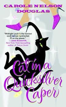 Cat in a Quicksilver Caper (Midnight Louie Mystery, Book 18) - Book #18 of the Midnight Louie