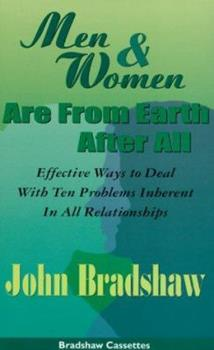 Men & Women Are from Earth After All: Effective Ways to Deal With Ten Problems Inherent in All Relationships 1573880698 Book Cover