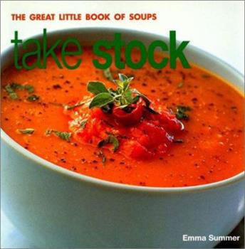 Take Stock: The Great Little Book of Soups 1842157264 Book Cover