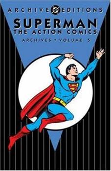 Superman: The Action Comics - Archives, Volume 5 (Archive Editions (Graphic Novels)) - Book  of the DC Archive Editions