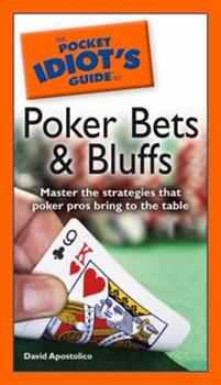 The Pocket Idiot's Guide to Poker Bets  &  Bluffs (Pocket Idiot's Guides) - Book  of the Pocket Idiot's Guide