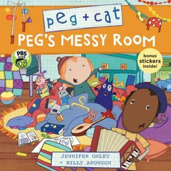 Peg + Cat: Peg's Messy Room - Book  of the Peg + Cat