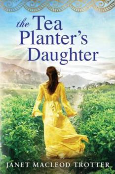 The Tea Planter's Daughter - Book #1 of the India Tea