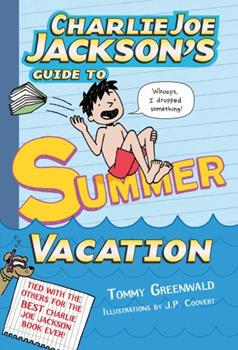 Charlie Joe Jackson's Guide to Summer Vacation 159643757X Book Cover