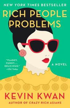 Rich People Problems - Book #3 of the Crazy Rich Asians