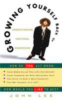 Paperback Growing Yourself Back Up : Understanding Emotional Regression Book
