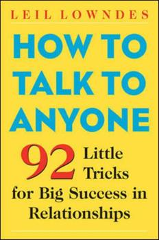 Paperback How to Talk to Anyone: 92 Little Tricks for Big Success in Relationships Book