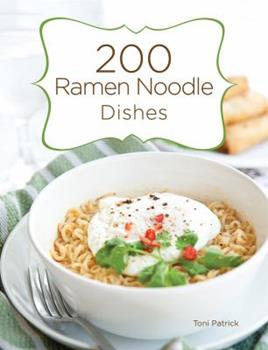 200 Ramen Noodle Dishes 1423624513 Book Cover