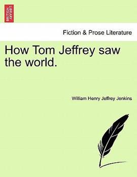 Paperback How Tom Jeffrey Saw the World Book