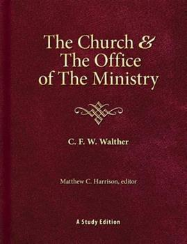 The Church & the Office of the Ministry - Book  of the Walther's Works