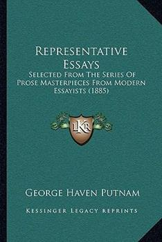 Paperback Representative Essays : Selected from the Series of Prose Masterpieces from Modern Essayists (1885) Book