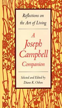 A Joseph Campbell Companion: Reflections on the Art of Living 0060167181 Book Cover