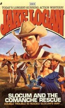 Slocum and the Comanche Rescue - Book #223 of the Slocum