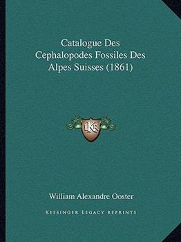 Paperback Catalogue des Cephalopodes Fossiles des Alpes Suisses Book