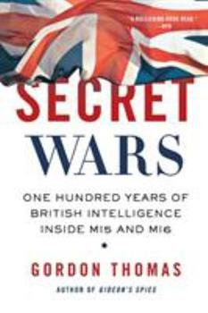 Secret Wars: One Hundred Years of British Intelligence Inside MI5 and MI6 0312603525 Book Cover