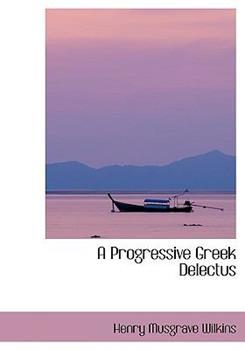 Paperback A Progressive Greek Delectus [Large Print] Book