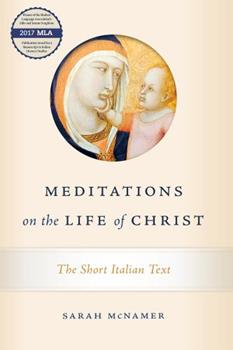 Hardcover Meditations on the Life of Christ: The Short Italian Text Book