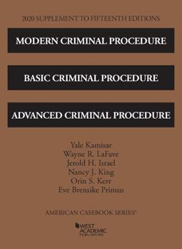 Paperback Modern Criminal Procedure, Basic Criminal Procedure, and Advanced Criminal Procedure, 15th, 2020 Supplement (American Casebook Series) Book