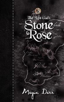 Stone Rose - Book #3 of the Lost Gods