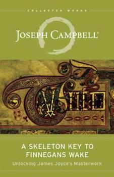 Paperback A Skeleton Key to Finnegans Wake : Unlocking James Joyce's Masterwork Book
