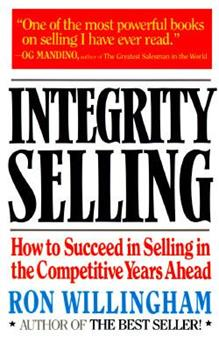 Paperback Integrity Selling : How to Succeed in Selling in the Competitive Years Ahead Book