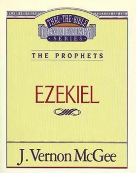 Ezekiel - Book #25 of the Thru the Bible