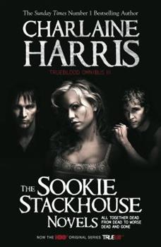 True Blood Omnibus III: All Together Dead, From Dead to Worse, Dead and Gone - Book  of the Sookie Stackhouse