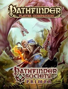 Pathfinder Player Companion: Pathfinder Society Primer - Book  of the Pathfinder Player Companion