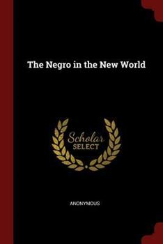 Paperback The Negro in the New World Book