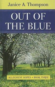 Out Of The Blue - Book #3 of the Allegheny Hopes