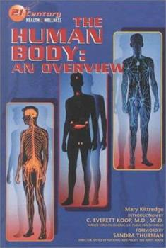 The Human Body: An Overview (21st Century Health and Wellness) 0791000192 Book Cover