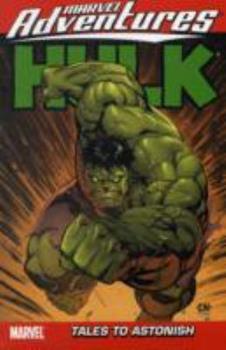 Marvel Adventures Hulk, Volume 4: Tales to Astonish - Book  of the Marvel Adventures