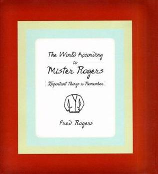Hardcover The World According to Mister Rogers: Important Things to Remember Book