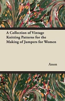 Paperback A Collection of Vintage Knitting Patterns for the Making of Jumpers for Women Book