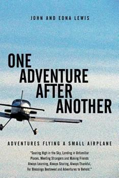 One Adventure After Another: Adventures Flying a Small Airplane 148173041X Book Cover