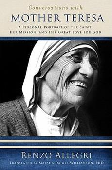 Paperback Conversations with Mother Teresa: A Personal Portrait of the Saint, Her Mission, and Her Great Love for God Book