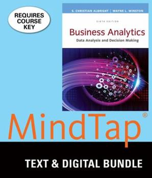 Bundle: Business Analytics: Data Analysis & Decision Making, Loose-Leaf Version, 6th + MindTap Business Statistics, 2 terms (12 months) Printed Access Card 1337358444 Book Cover
