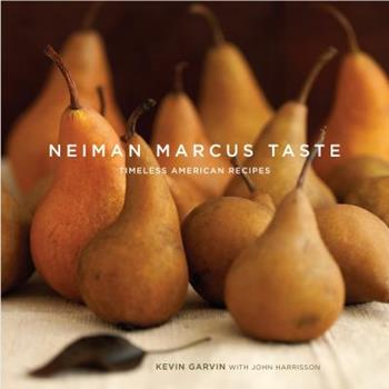 Neiman Marcus Taste: Timeless American Recipes 0307394352 Book Cover