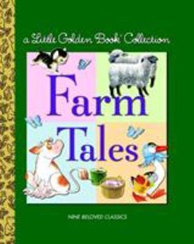Little Golden Book Collection: Farm Tales (Little Golden Book Treasury) - Book  of the Little Golden Books