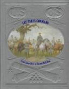 Lee Takes Command: From 7 Days to 2nd Bull Run (Civil War) - Book #8 of the Civil War