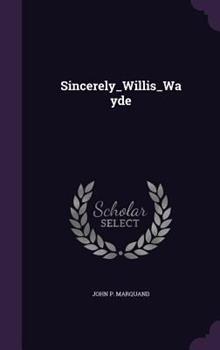 Sincerely, Willis Wayde 0316546569 Book Cover