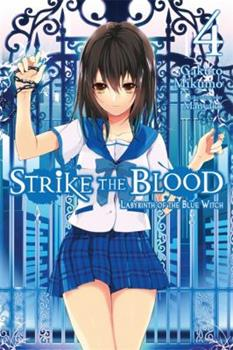 Strike the Blood, Vol. 4: Labyrinth of the Blue Witch - Book #4 of the Strike the Blood