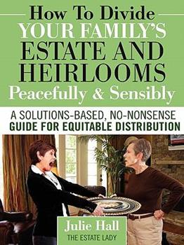 How to Divide Your Family's Estate and Heirlooms Peacefully and Sensibly 0984419128 Book Cover