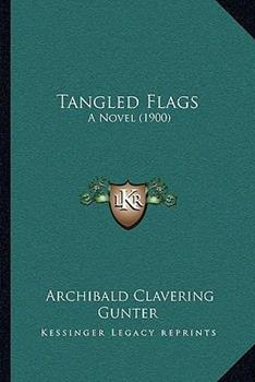 Paperback Tangled Flags : A Novel (1900) Book