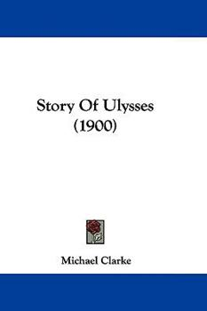 Hardcover Story Of Ulysses (1900) Book